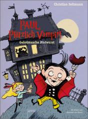 Christian Seltmann: Paul Vampir. Geheimsache Blutwurst