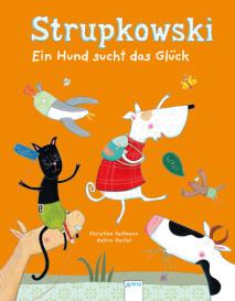 Christian Seltmann: Strupkowski. Ein Hund sucht das Glück