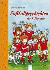 Christian Seltmann: Fußballgeschichten für 3 Minuten